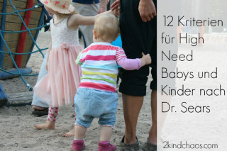 Die 12 Kriterien für High Need Babys und Kinder nach Dr. William Sears